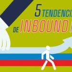 5 tendencias y predicciones de Inbound Marketing para el 2017