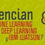diferencias-machine-learning-deep-learning-e-ibm-watson