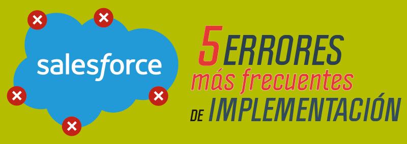 salesforce_-los-5-errores-mas-frecuentes-de-implementacion-1