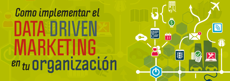 como-implementar-el-data-driven-marketing-en-tu-organizacion