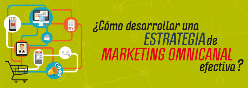 como-desarrollar-una-estrategia-de-marketing-omnicanal-efectiva
