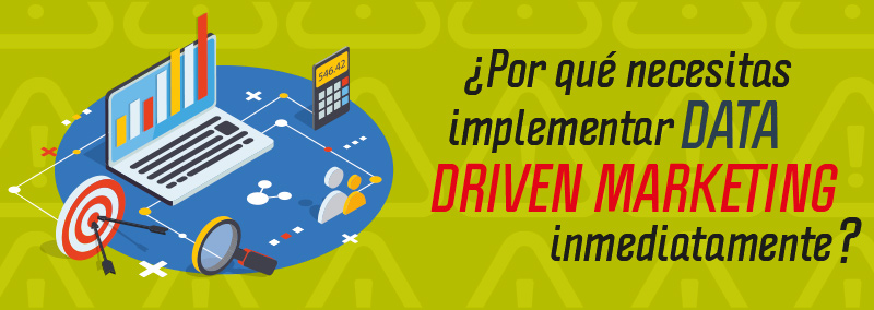 por-que-necesitas-implementar-data-driven-marketing-inmediatamente