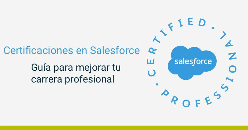 certificaciones en salesforce: guia profesional